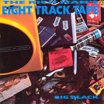 The Rich Man's Eight Track Tape | Big Black