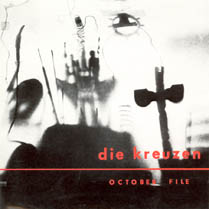October File | Die Kreuzen