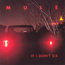 If I Don't Six | Mule