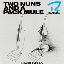Two Nuns and a Pack Mule | Rapeman
