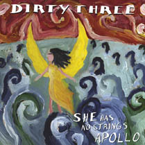 She Has No Strings Apollo | Dirty Three