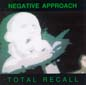 Total Recall | Negative Approach